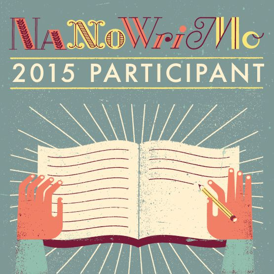 NaNoWriMo! My Day 3 is actually Day 5